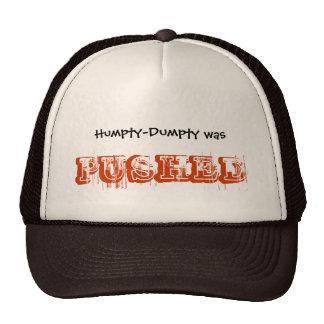 Humpty-Dumpty FUE EMPUJADO Gorros