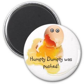 ¡Humpty Dumpty fue empujado! Imán Redondo 5 Cm