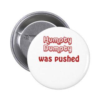 Humpty Dumpty fue empujado Pin