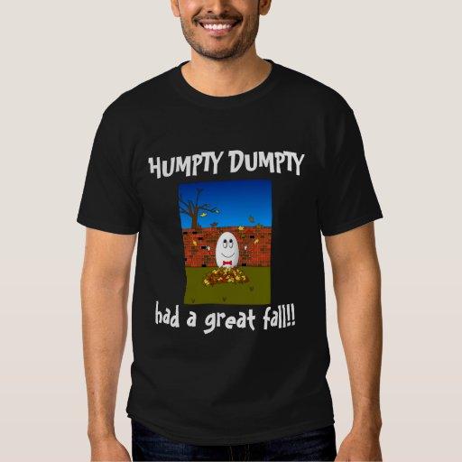 Humpty Dumpty had a Great fall! Tees