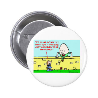 humpty dumpty insurance pinback button