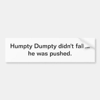 Humpty Dumpty no bajó - pegatina para el parachoqu Pegatina De Parachoque