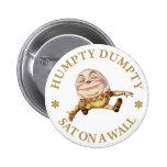 HUMPTY DUMPTY SAT EN UNA PARED PIN REDONDO DE 2 PULGADAS