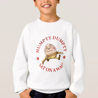HUMPTY DUMPTY SAT ON A WALL SWEATSHIRT