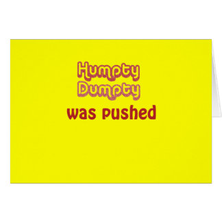 Humpty Dumpty Was Pushed Card