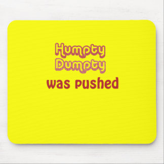 Humpty Dumpty Was Pushed Mouse Mats