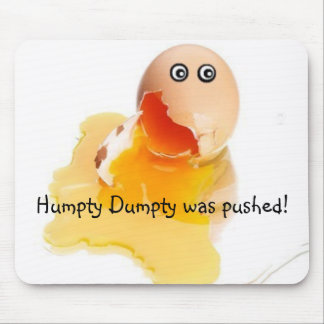 Humpty Dumpty was pushed! Mouse Pad