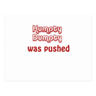 Humpty Dumpty Was Pushed Postcard