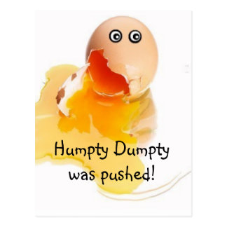 Humpty Dumpty was pushed! Postcard
