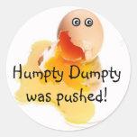 Humpty Dumpty was pushed! Sticker