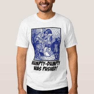 Humpty-Dumpty Was Pushed! T-Shirt
