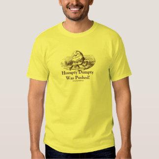Humpty Dumpty Was Pushed! Tee Shirt