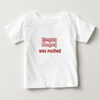 Humpty Dumpty Was Pushed Tee Shirt