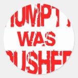 Humpty fue empujado etiquetas redondas