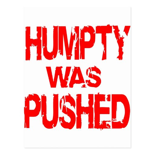 Humpty Was Pushed Post Card