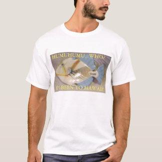 HUMUHUMU...WHO? T-Shirt