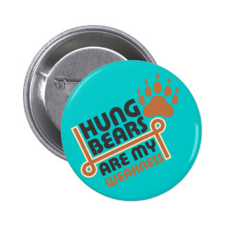 Hung bears are my weakness pinback button
