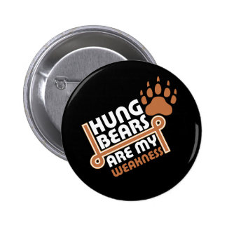 Hung bears are my weakness rev pinback button