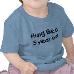 HUng Like a Five Year Old Tee Shirt