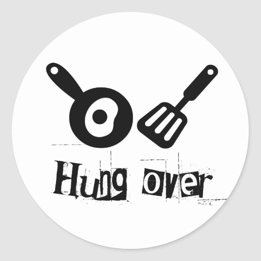 Hung Over - Frying Pan & Egg Classic Round Sticker