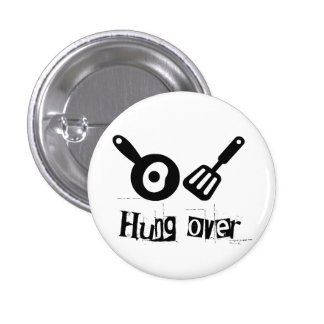 Hung Over - Frying Pan & Egg Pinback Button