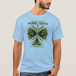 Hung Over T Shirt