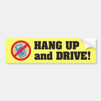 Hung up and drive! bumper sticker