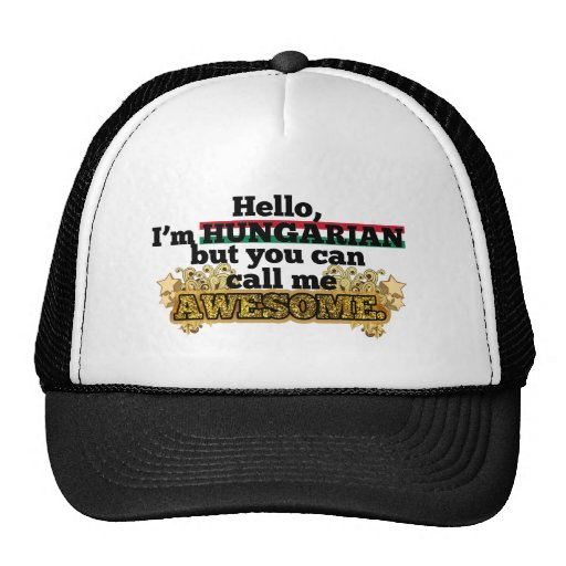 Hungarian, but call me Awesome Mesh Hats