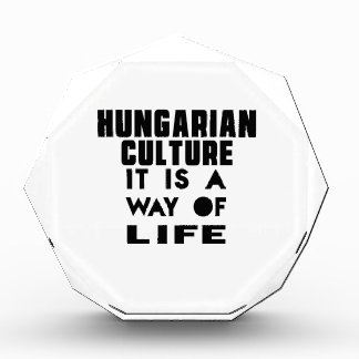 HUNGARIAN CULTURE IT IS A WAY OF LIFE AWARD