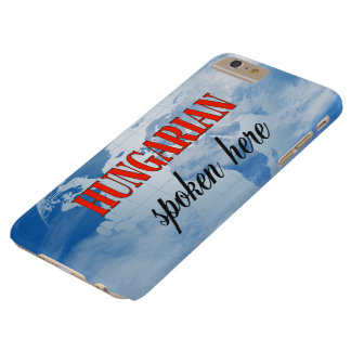 Hungarian spoken here cloudy earth barely there iPhone 6 plus case