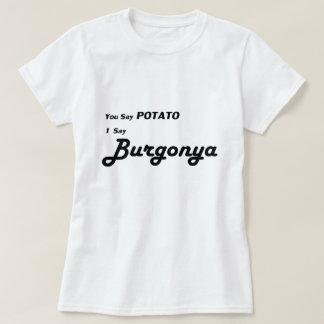 "Húngaro Burgonya ""usted dice la patata "" Camisas"