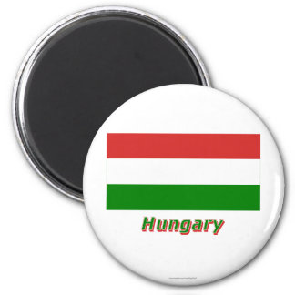 Hungary Flag with Name 2 Inch Round Magnet