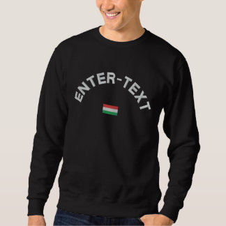 Hungary Sweatshirt- Hungarian Custom Text Embroidered Sweatshirt