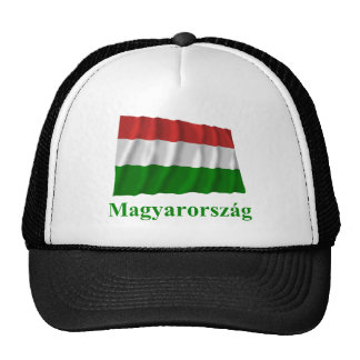 Hungary Waving Flag with Name in Hungarian Trucker Hat