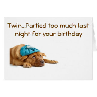 HUNGOVER DOG SAYS HAPPY BIRTHDAY TWIN CARD