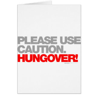 HUNGOVER Please Use Caution - Drunk Drinking beer Card