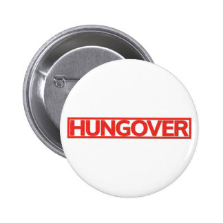 Hungover Stamp 2 Inch Round Button