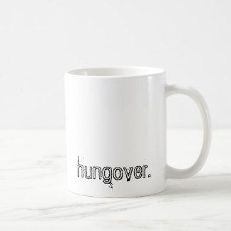 hungover. taza de café