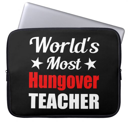 Hungover Teacher - Novelty Drinking Humor Computer Sleeve