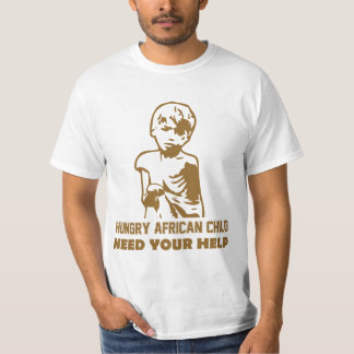 Hungry African Child Shirt
