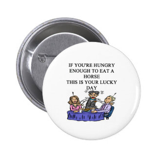 hungry enough to eat a horse buttons