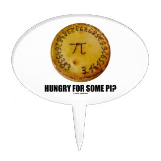 Hungry For Some Pi? (Pi On Baked Pie Humor) Cake Pick
