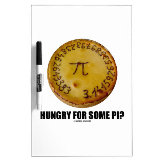 Hungry For Some Pi? (Pi On Baked Pie Humor) Dry-Erase Board