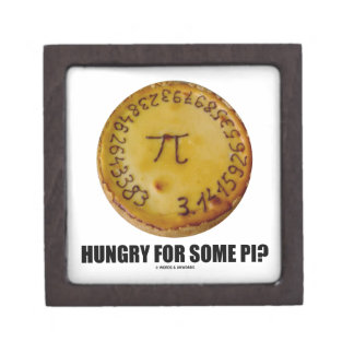 Hungry For Some Pi? (Pi On Baked Pie Humor) Keepsake Box
