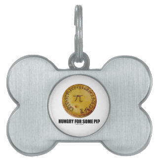 Hungry For Some Pi? (Pi On Baked Pie Humor) Pet Tag