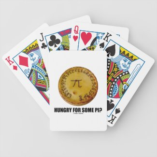Hungry For Some Pi? (Pi On Baked Pie Humor) Bicycle Playing Cards