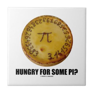 Hungry For Some Pi? (Pi On Baked Pie Humor) Tile