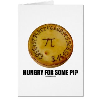 Hungry For Some Pi? (Pi Pie Math Constant Humor) Card