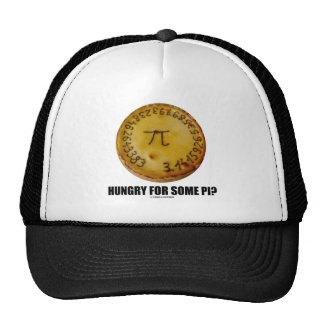 Hungry For Some Pi? (Pi Pie Math Constant Humor) Hats