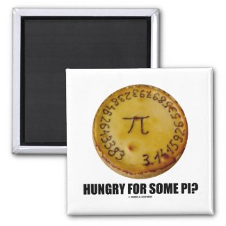 Hungry For Some Pi? (Pi Pie Math Constant Humor) Refrigerator Magnets